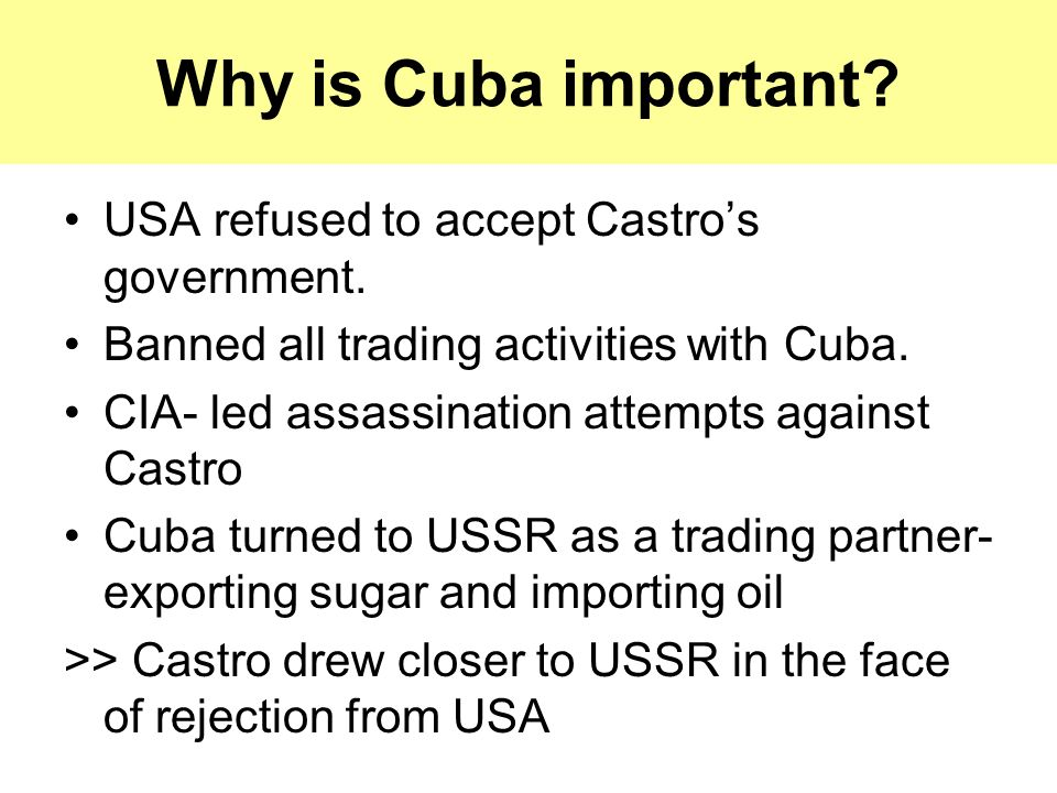 Why is Cuba important USA refused to accept Castro's government.