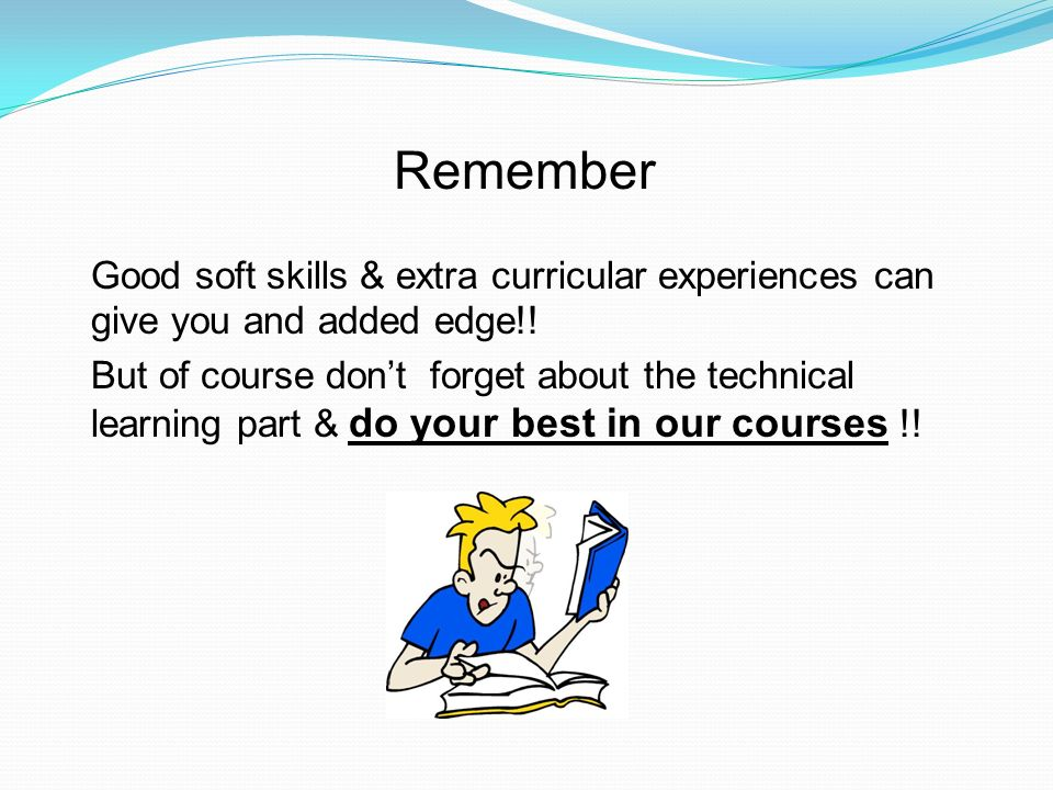 remember good soft skills extra curricular experiences can give you and added edge