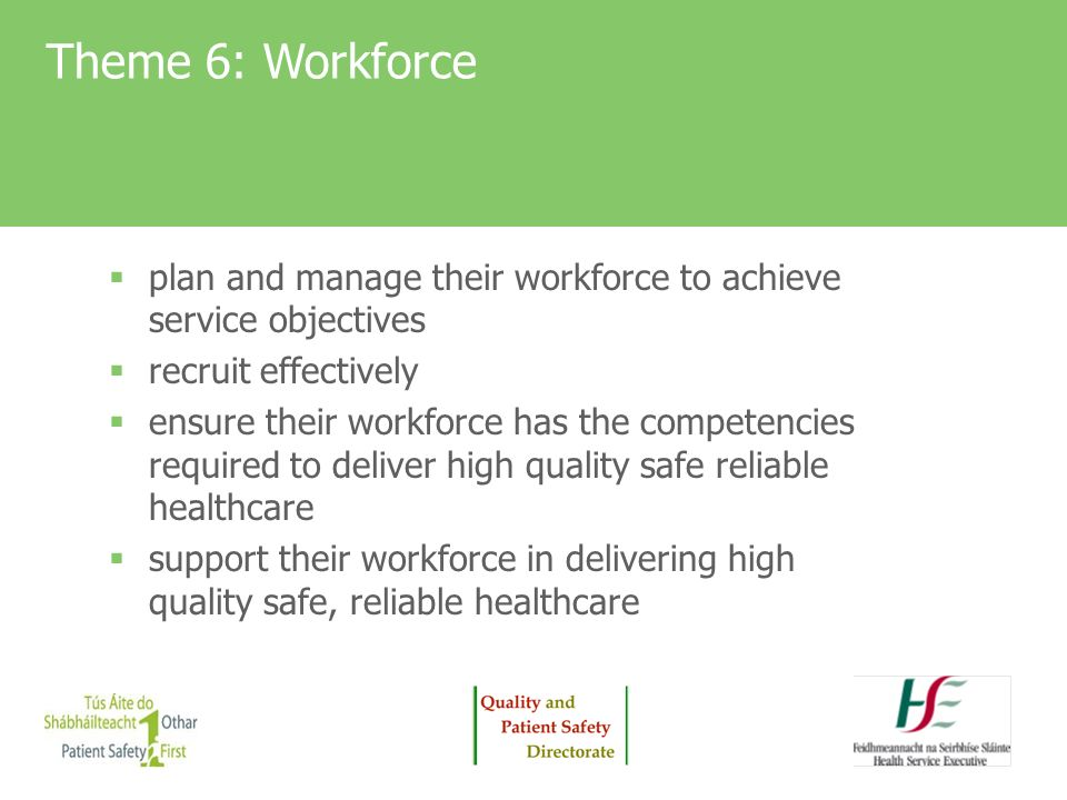 Theme 6: Workforce plan and manage their workforce to achieve service objectives. recruit effectively.