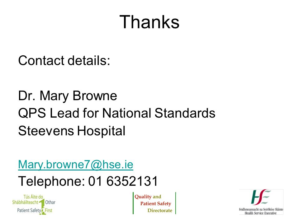 Thanks Contact details: Dr. Mary Browne