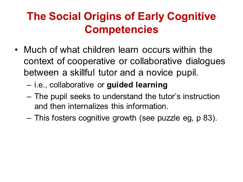 The Social Origins of Early Cognitive Competencies