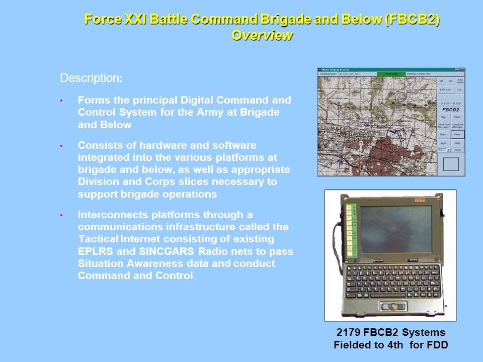 Force XXI Battle Command Brigade and Below (FBCB2) Overview