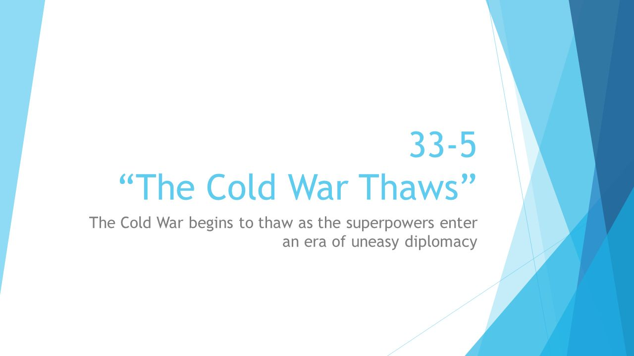33 5 u201cthe cold war thaws u201d the cold war begins to thaw as the rh slideplayer com  guided reading the cold war thaws answers
