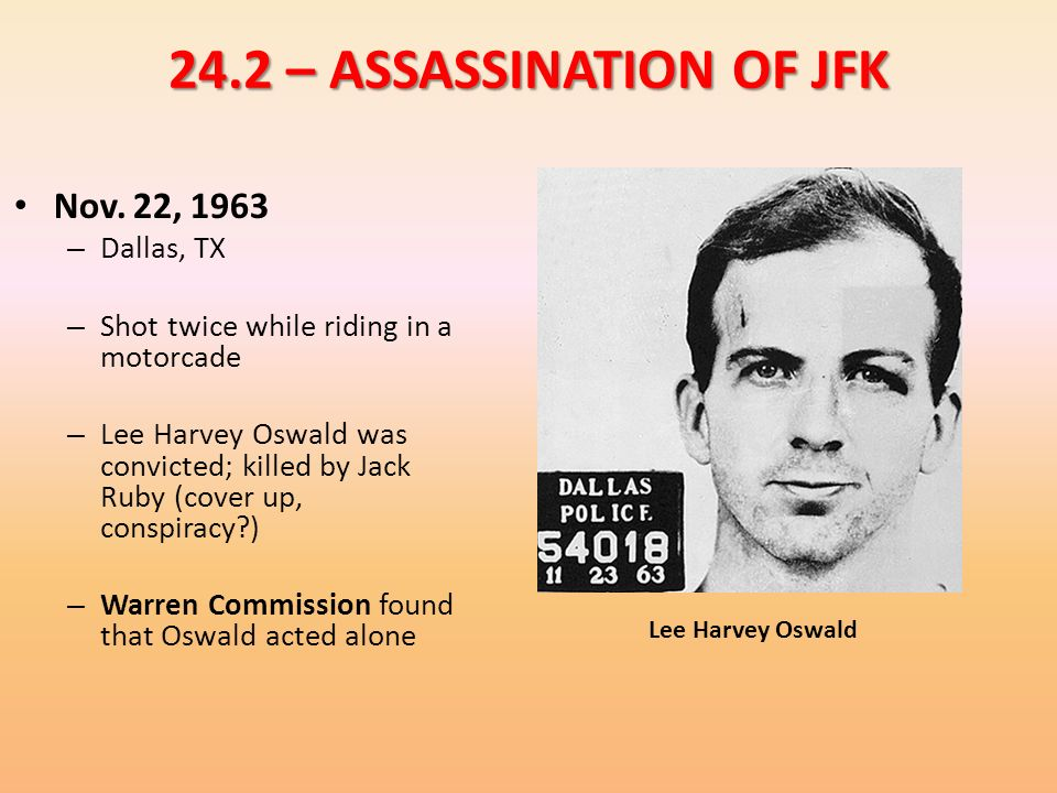 24.2 – ASSASSINATION OF JFK Nov. 22, 1963 Dallas, TX