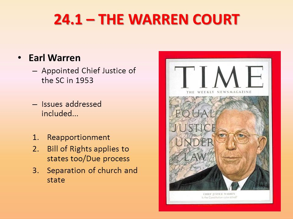 24.1 – THE WARREN COURT Earl Warren