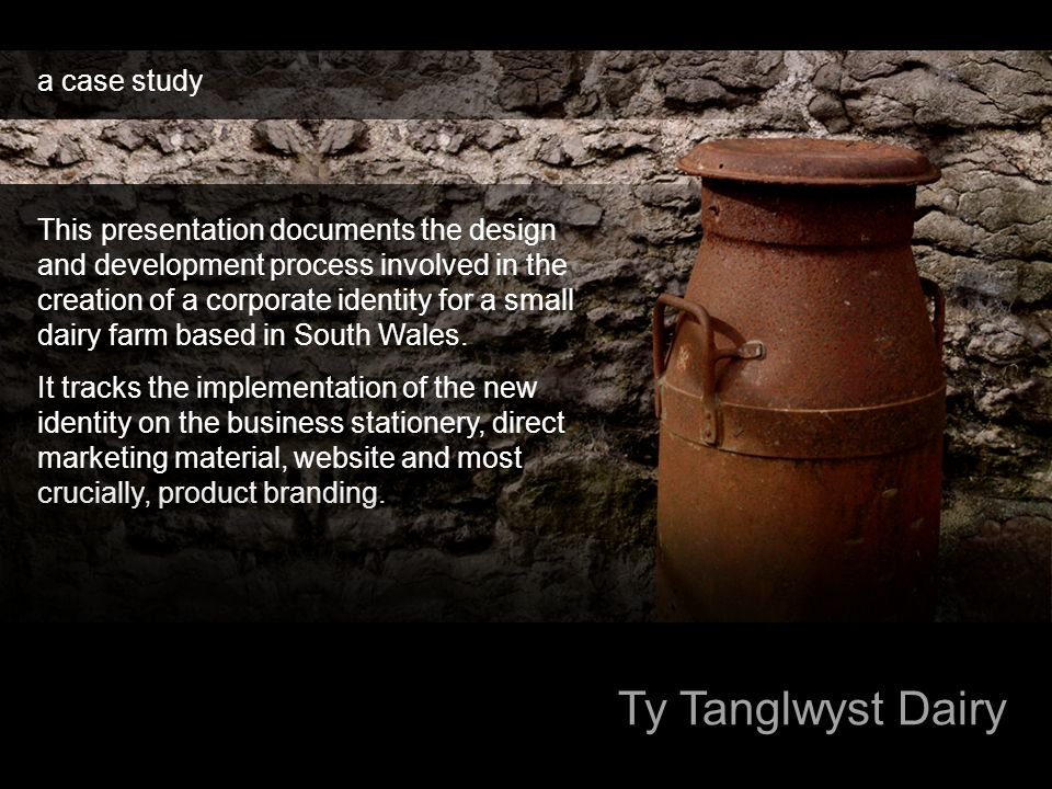 Ty Tanglwyst Dairy a case study