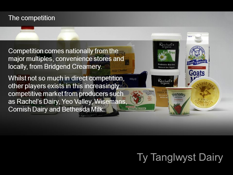 Ty Tanglwyst Dairy The competition