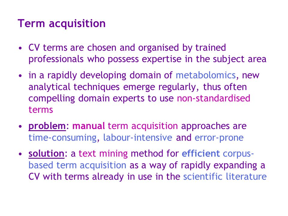 Term acquisition CV terms are chosen and organised by trained professionals who possess expertise in the subject area.