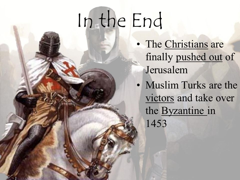In the End The Christians are finally pushed out of Jerusalem