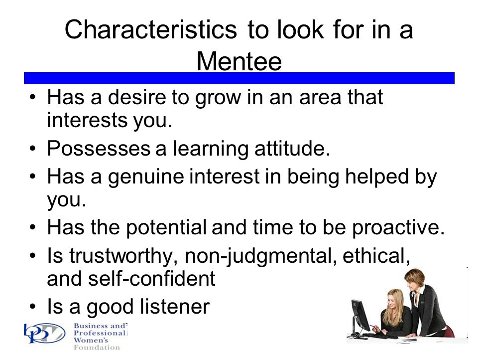Characteristics To Look For In A Mentee