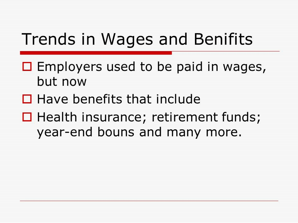 Trends in Wages and Benifits