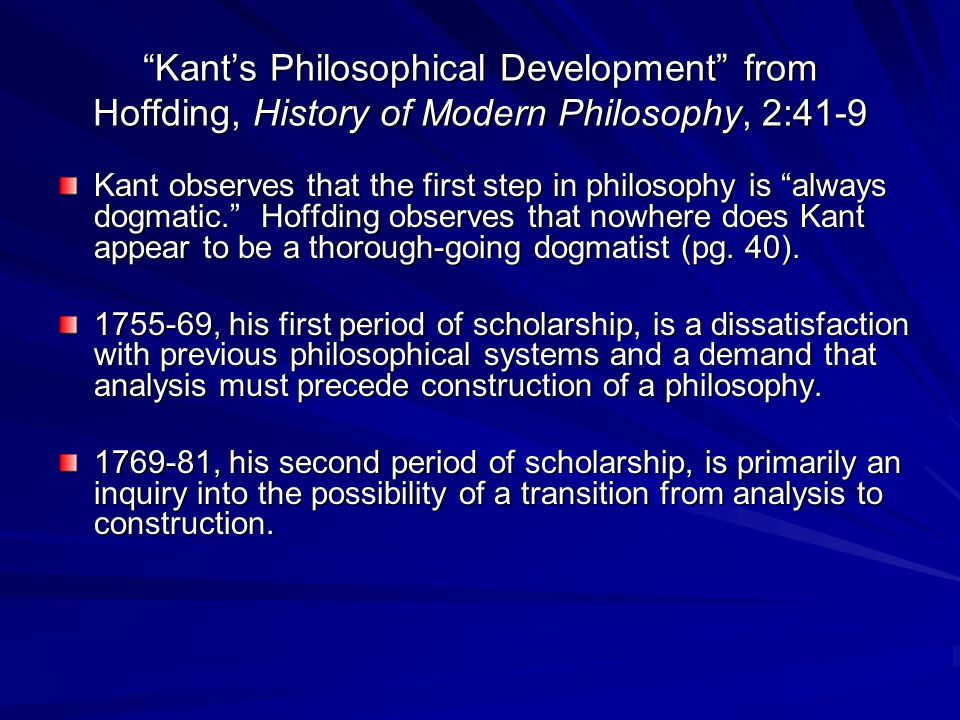 Kant's Philosophical Development from Hoffding, History of Modern Philosophy, 2:41-9
