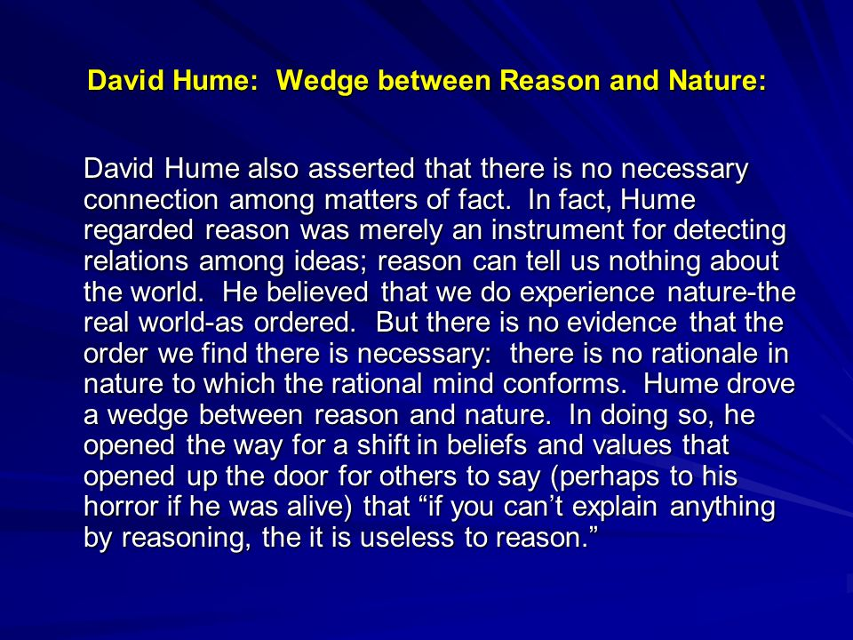 David Hume: Wedge between Reason and Nature: