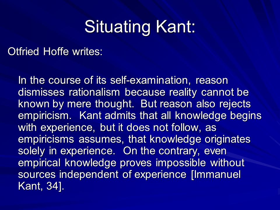 Situating Kant: Otfried Hoffe writes: