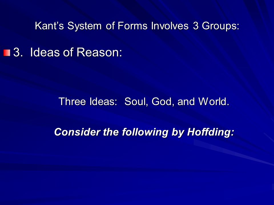 Kant's System of Forms Involves 3 Groups: