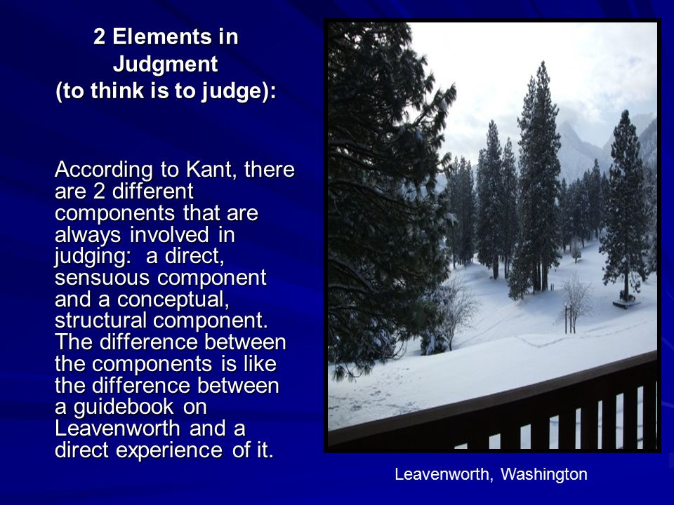2 Elements in Judgment (to think is to judge):