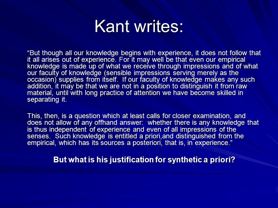 But what is his justification for synthetic a priori