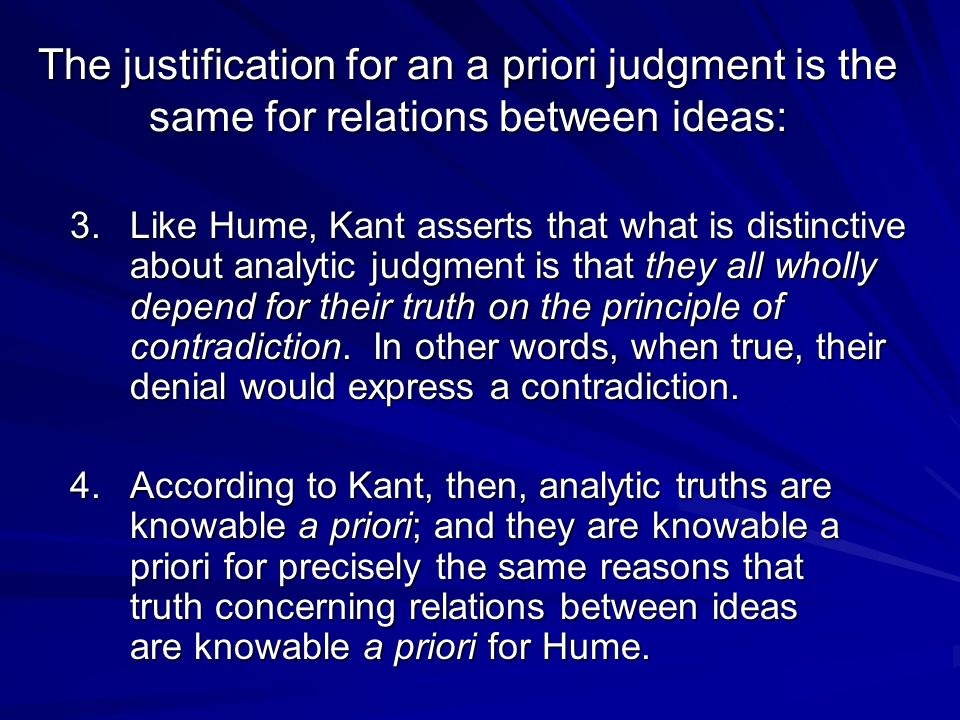 The justification for an a priori judgment is the same for relations between ideas: