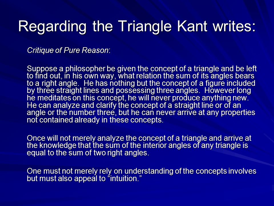 Regarding the Triangle Kant writes:
