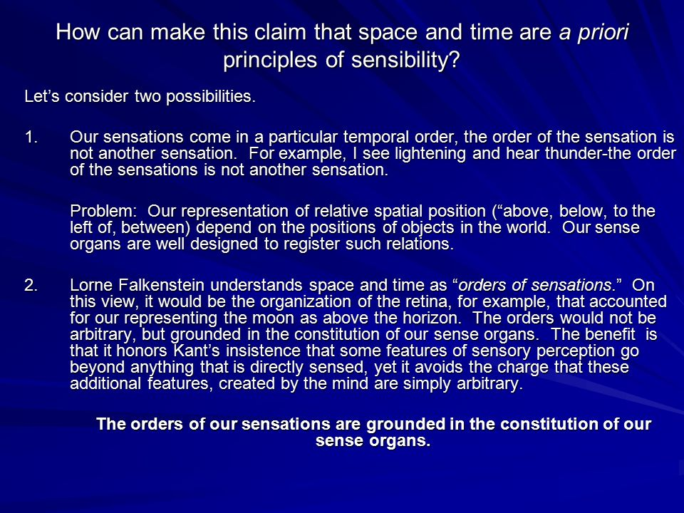How can make this claim that space and time are a priori principles of sensibility