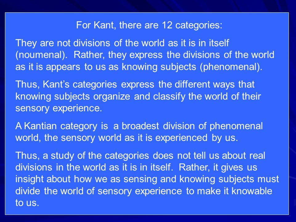 For Kant, there are 12 categories: