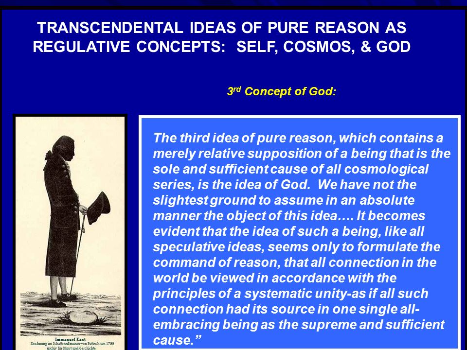 TRANSCENDENTAL IDEAS OF PURE REASON AS REGULATIVE CONCEPTS: SELF, COSMOS, & GOD