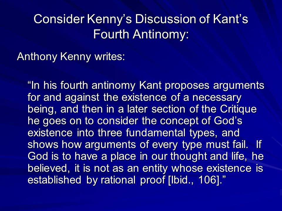 Consider Kenny's Discussion of Kant's Fourth Antinomy: