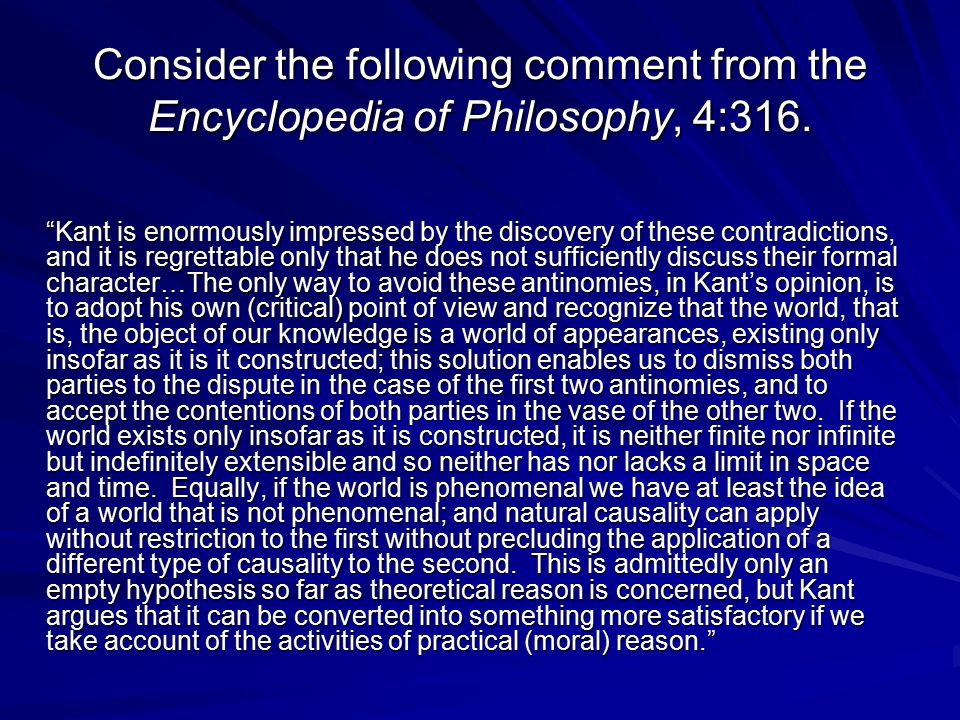 Consider the following comment from the Encyclopedia of Philosophy, 4:316.