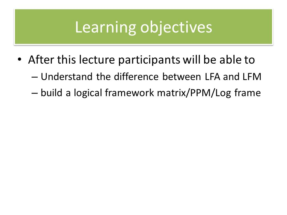 Learning objectives After this lecture participants will be able to