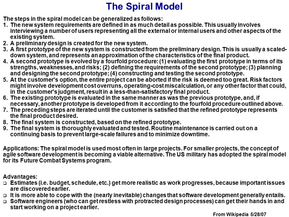 The Spiral Model The steps in the spiral model can be generalized as follows:
