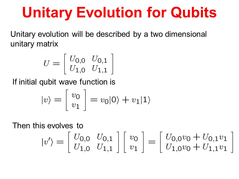 Unitary Evolution for Qubits