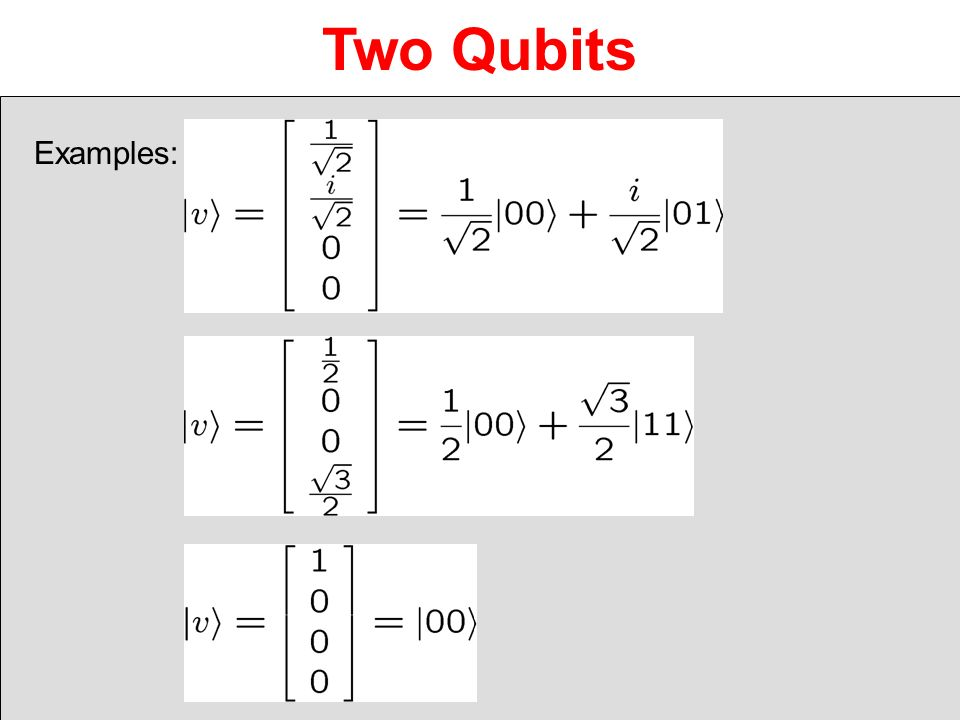 Two Qubits Examples: