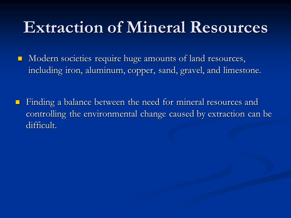 Extraction of Mineral Resources