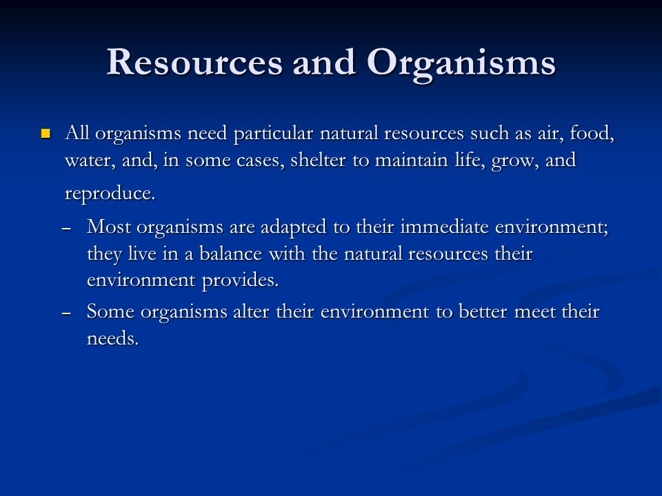 Resources and Organisms