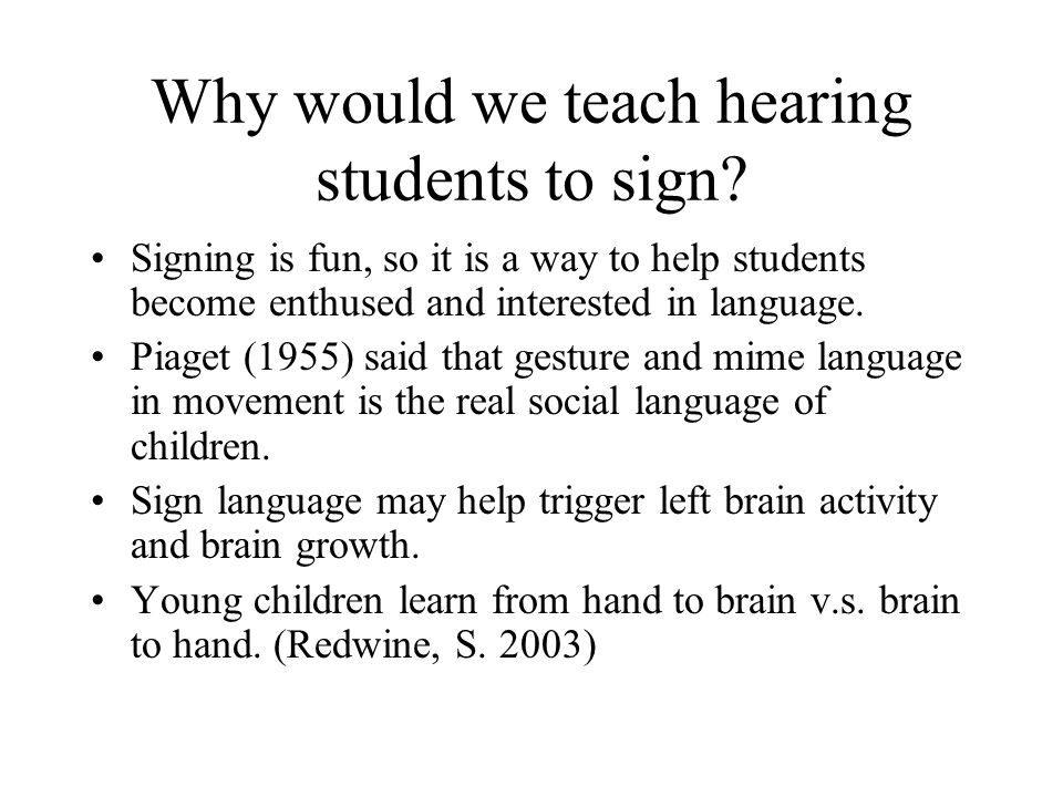 Why would we teach hearing students to sign
