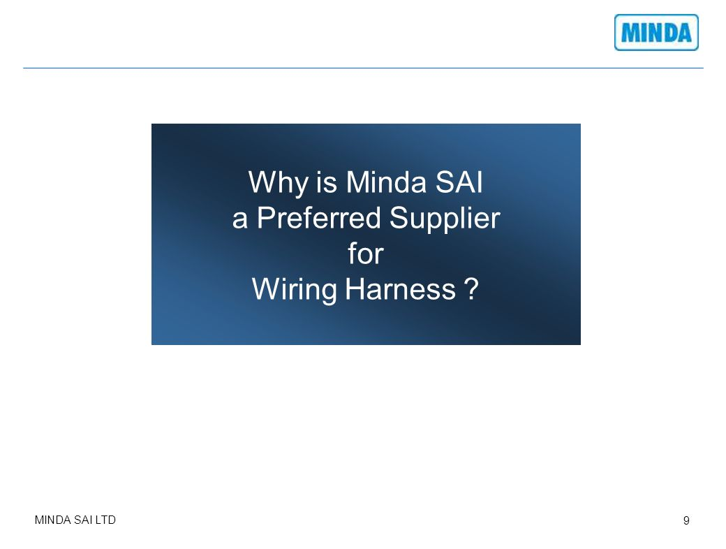 Wiring Harness Suppliers India Minda Sai Limited 1 Of Ppt Video Online Download 9 Why Is A Preferred Supplier For
