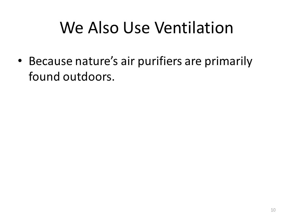 We Also Use Ventilation
