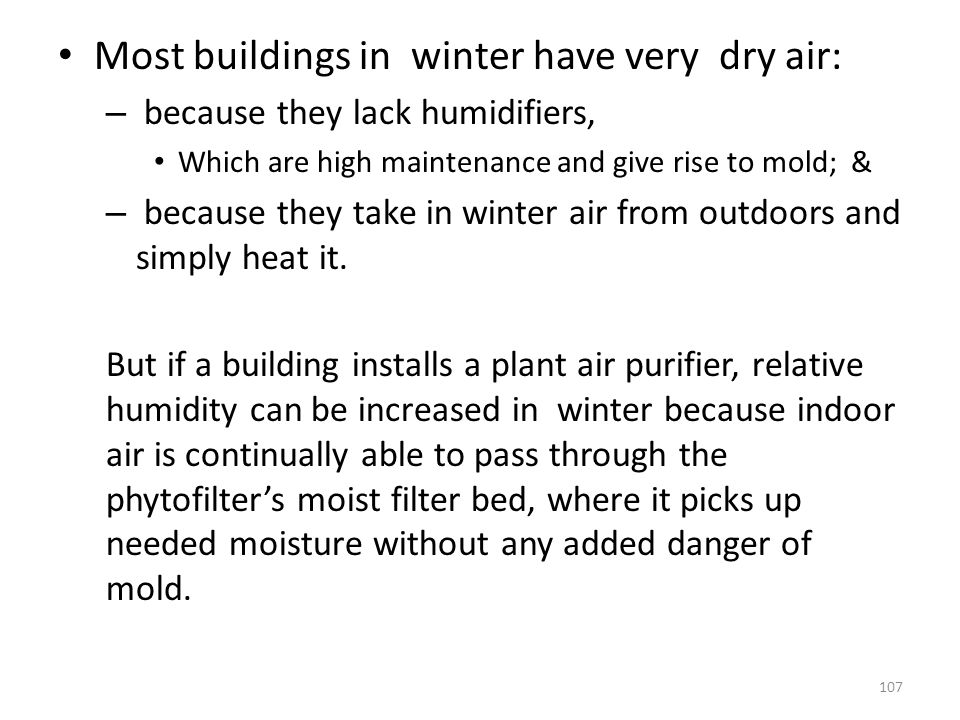 Most buildings in winter have very dry air:
