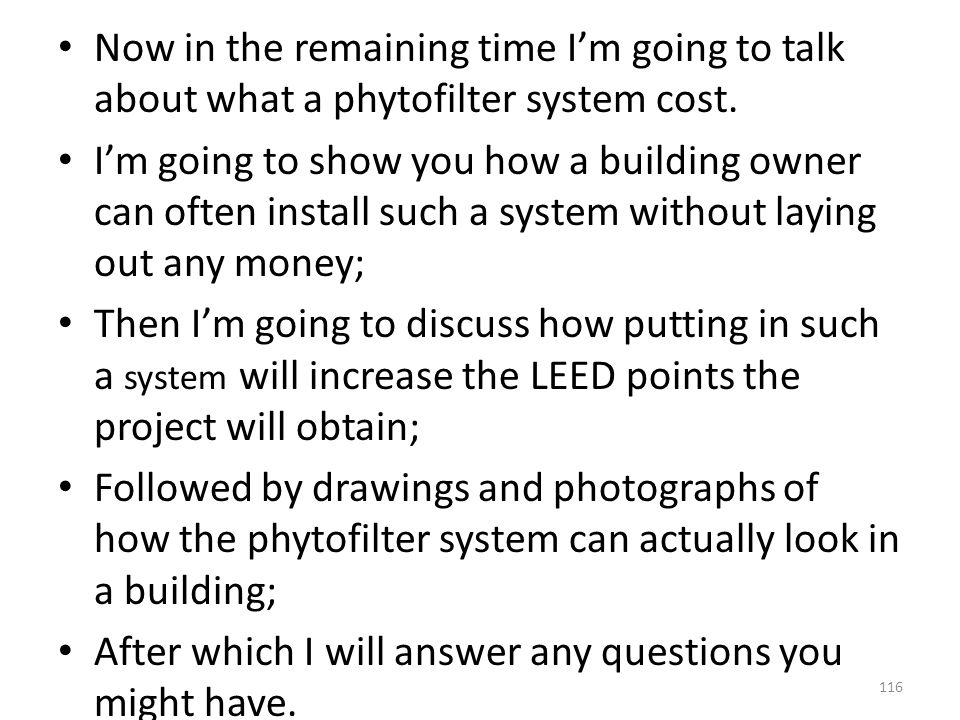 Now in the remaining time I'm going to talk about what a phytofilter system cost.