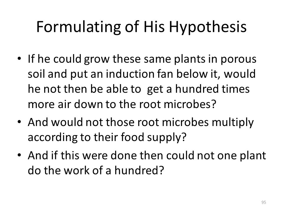 Formulating of His Hypothesis