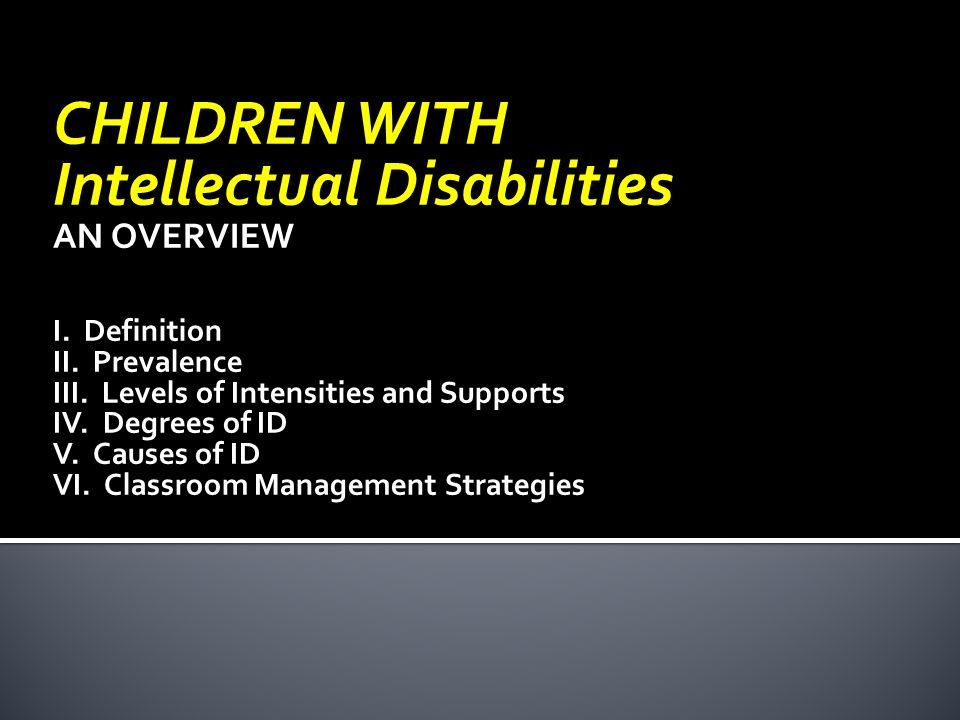 introduction to intellectual disability Topic: introduction to intellectual disabilities   en - 1241 - 65899 the theories and practices behind educational psychology will help you to plan, create and deliver effective lessons, and assess students.