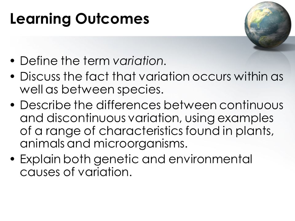 Learning Outcomes Define the term variation.