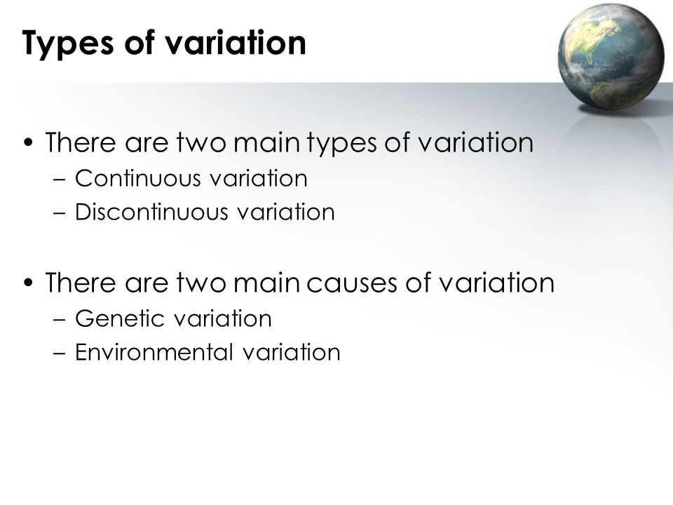Types of variation There are two main types of variation