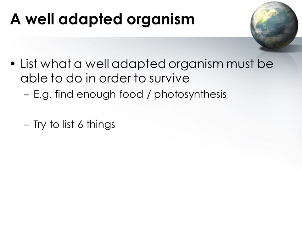 A well adapted organism