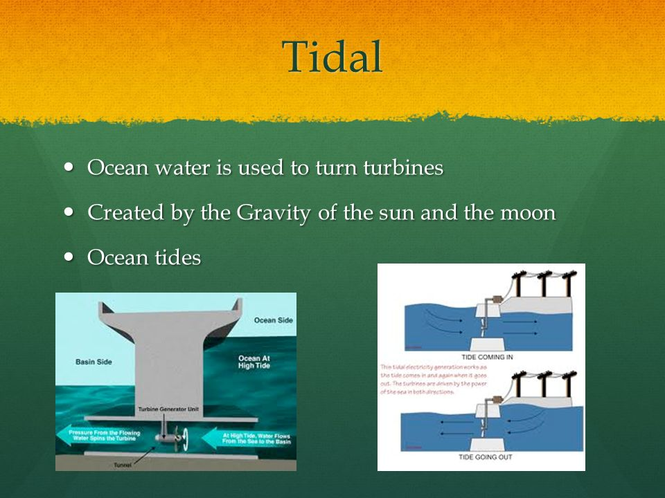 Tidal Ocean water is used to turn turbines