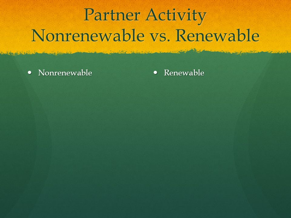 Partner Activity Nonrenewable vs. Renewable