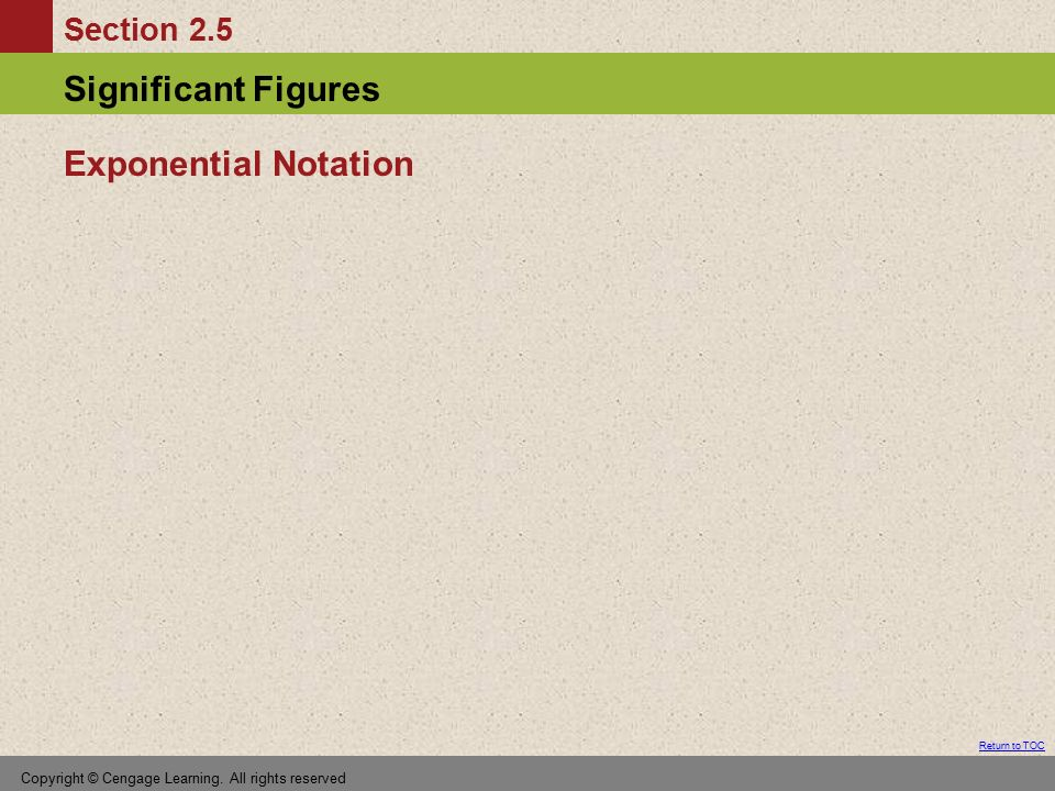 Exponential Notation Copyright © Cengage Learning. All rights reserved