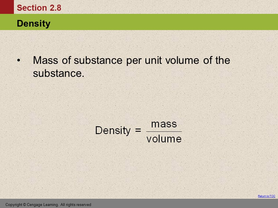 Mass of substance per unit volume of the substance.