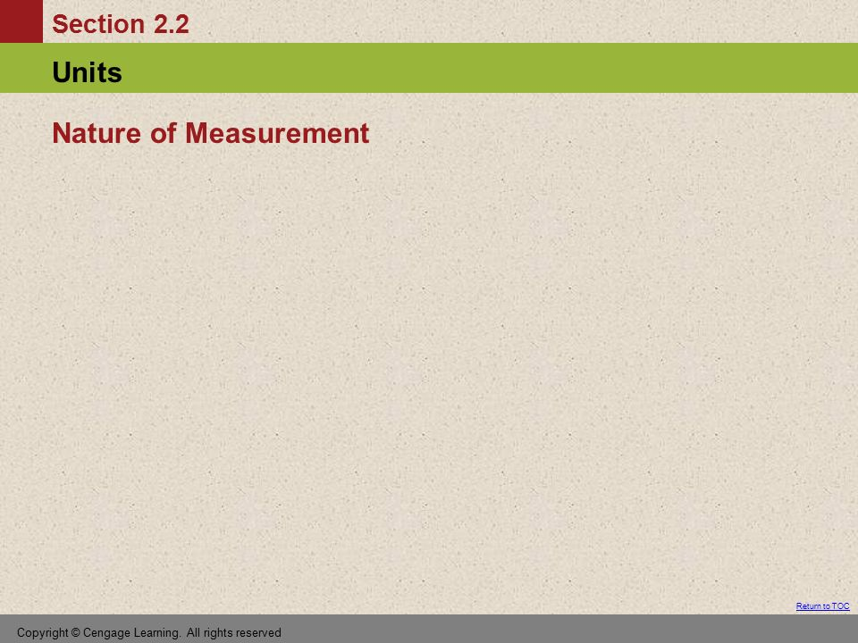 Nature of Measurement Copyright © Cengage Learning. All rights reserved