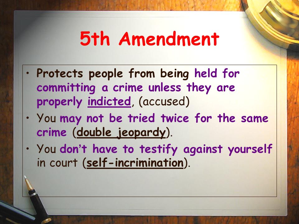 5th Amendment Protects people from being held for committing a crime unless they are properly indicted, (accused)